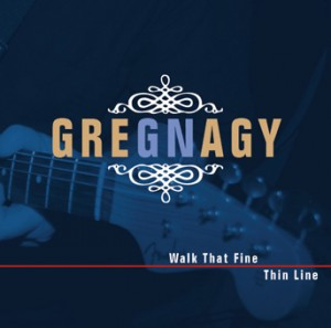 Greg Nagy - Walk That Fine Thin Line