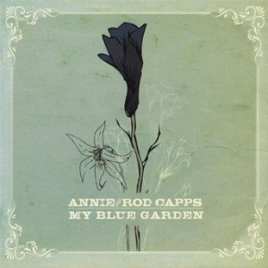 Annie & Rod Capps - My Blue Garden
